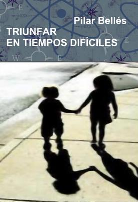 """Pilar Bellés presenta su novela """"Triunfar en tiempos difíciles"""" y su ponencia: """"Valores en tiempos de crisis: coeducación y educación emocional."""